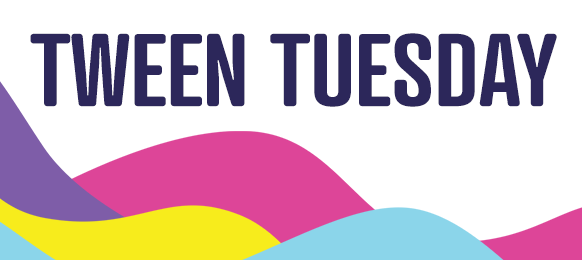 The words Tween Tuesday against a colorful background