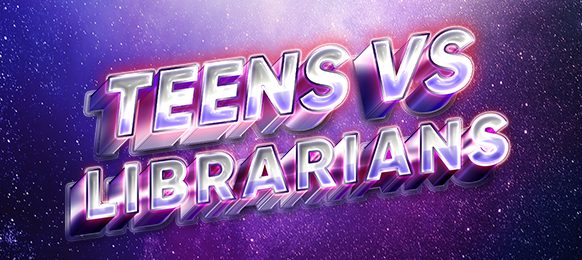 Teens vs Librarians