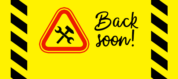 """Image of a yellow construction sign that says, """"Back soon!"""""""